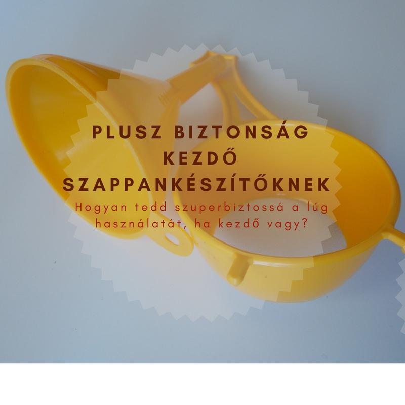 Plusz biztonság kezdő szappankészítőknek
