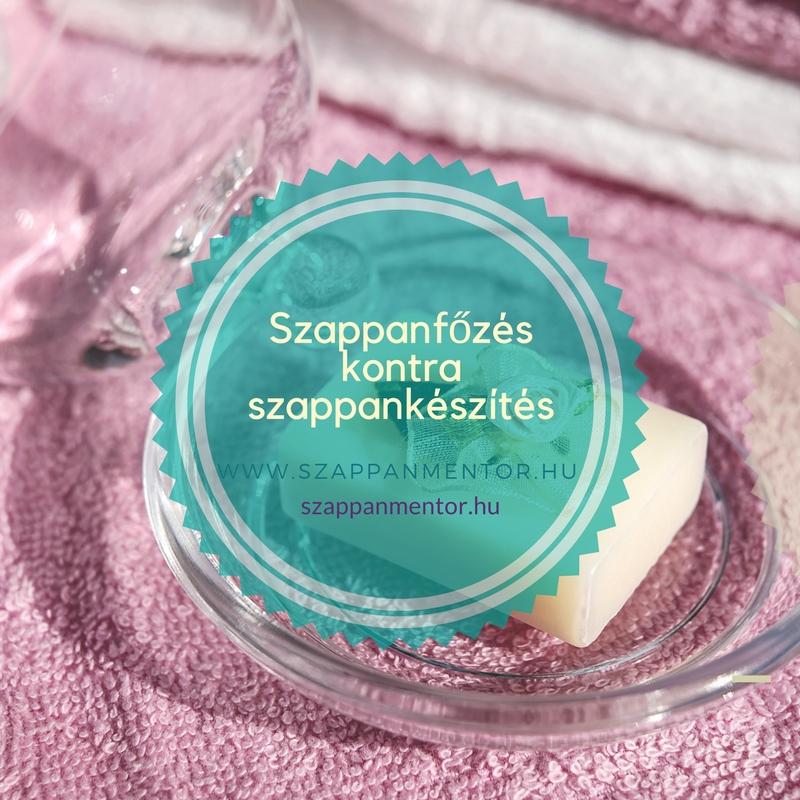 Szappanfőzés kontra szappankészítés