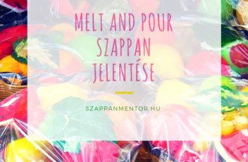melt and pour szappan jelentese
