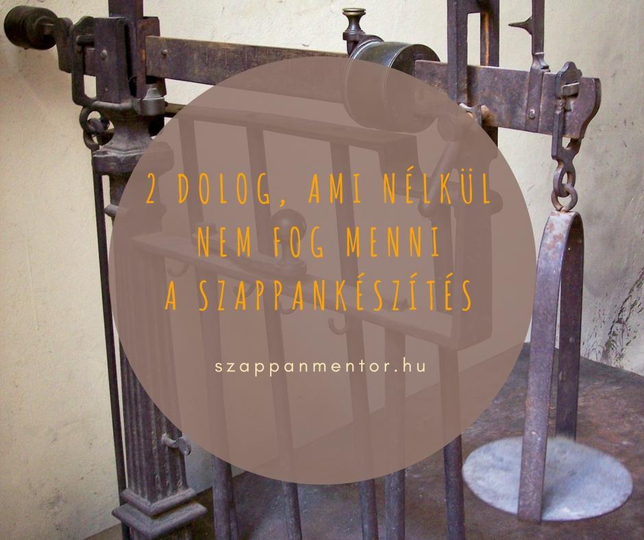 2 dolog, ami nélkül nem fog menni a szappankészítés