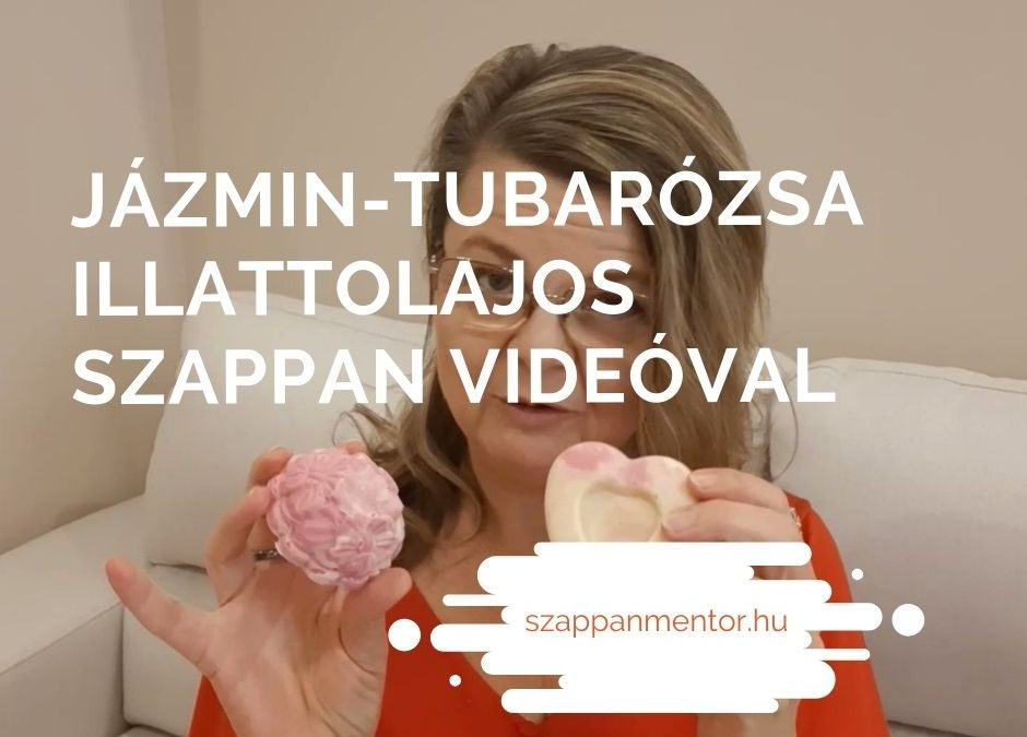 Jázmin-tubarózsa illatolajos szappan
